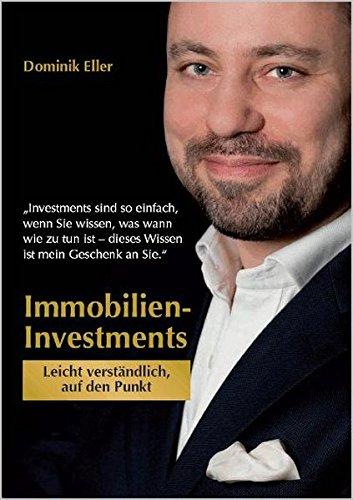Immobilien-Investments: Leicht verständlich, auf den Punkt (Praxiswissen für Vermieter)