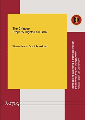 The Chinese Property Rights Law 2007 (Immobilienbewertung & Immobilienrecht bei internationalen Investitionen)