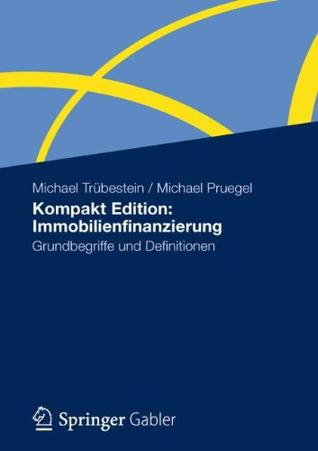 Kompakt Edition: Immobilienfinanzierung: Grundbegriffe und Definitionen (German Edition)