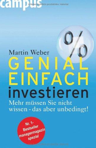 Genial einfach investieren: Mehr müssen Sie nicht wissen – das aber unbedingt!