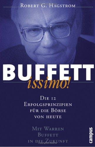 Buffettissimo!: Die 12 Erfolgsprinzipien für die Börse von heute