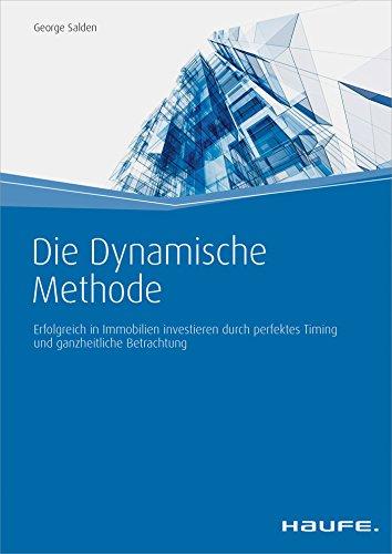 Die Dynamische Methode: Immobilien-Rating für nachhaltigen Gewinn (Haufe Fachbuch)