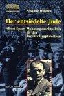 Der entsiedelte Jude. Albert Speers Wohnungsmarktpolitik für den Berliner Hauptstadtbau