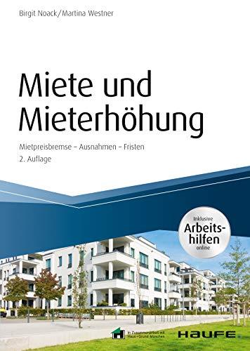 Miete und Mieterhöhung  - inkl. Arbeitshilfen online: Mietpreisbremse – Ausnahmen – Fristen (Haufe Fachbuch 16006)