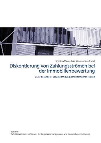 Diskontierung von Zahlungsströmen bei der Immobilienbewertung unter besonderer Berücksichtigung der systemischen Risiken (Wirtschaftswissenschaften)