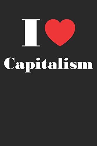 I Love Capitalism: A5 Notizbuch Blank / Blanko / Leer 120 Seiten für Aktien und Dividenden Fans I Geschenkidee für Kapitalanleger.