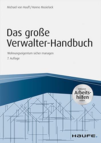 Das große Verwalterhandbuch - inkl. Arbeitshilfen online: Wohnungseigentum sicher managen (Haufe Fachbuch)