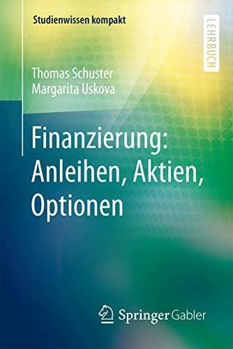 Finanzierung: Anleihen, Aktien, Optionen (Studienwissen kompakt)